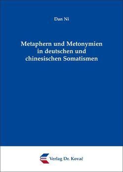 Metaphern und Metonymien in deutschen und chinesischen Somatismen von Ni,  Dan