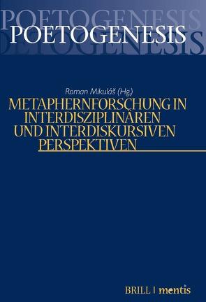 Metaphernforschung in interdisziplinären und interdiskursiven Perspektiven von Mikuláš,  Roman