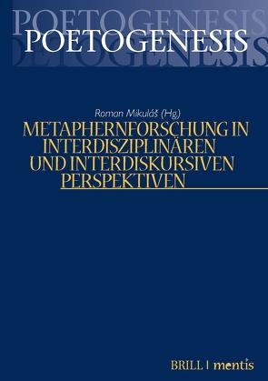 Metaphernforschung in interdisziplinären und interdiskursiven Perspektiven von Roman Mikulas