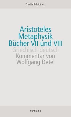 Metaphysik. Bücher VII und VIII von Aristoteles, Detel,  Wolfgang, Wildberger,  Jula
