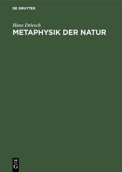Metaphysik der Natur von Driesch,  Hans