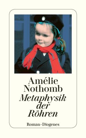 Metaphysik der Röhren von Krege,  Wolfgang, Nothomb,  Amélie