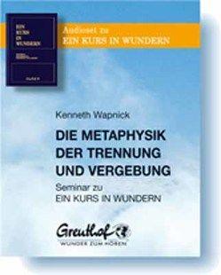 Metaphysik der Trennung und Vergebung von Cattani,  Franchita, Wapnick,  Kenneth