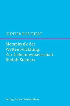 Metaphysik der Weltentwicklung von Röschert,  Günter