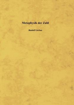 Metaphysik der Zahl von Gerber,  Rudolf