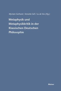 Metaphysik und Metaphysikkritik in der Klassischen Deutschen Philosophie von Gerhard,  Myriam, Sell,  Annette, Vos,  Lu de
