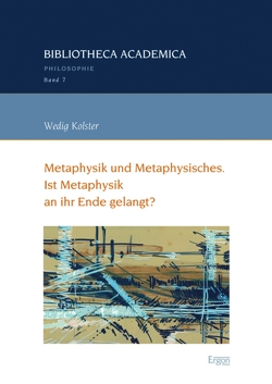 Metaphysik und Metaphysisches von Kolster,  Wedig