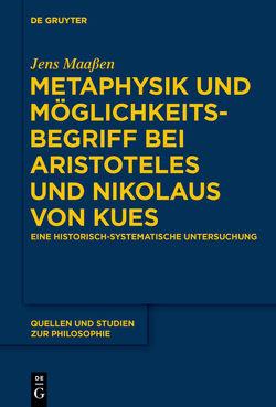 Metaphysik und Möglichkeitsbegriff bei Aristoteles und Nikolaus von Kues von Maaßen,  Jens