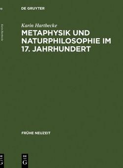 Metaphysik und Naturphilosophie im 17. Jahrhundert von Hartbecke,  Karin