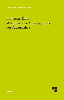 Metaphysische Anfangsgründe der Tugendlehre von Gregor,  Mary, Kant,  Immanuel, Ludwig,  Bernd