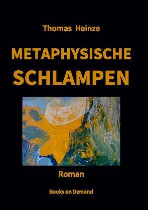 Metaphysische Schlampen von Heinze,  Thomas
