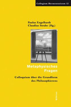 Metaphysisches Fragen von Engelhardt,  Paulus, Strube,  Claudius