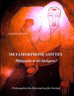 Metarmorphose Gottes von Duschberg,  Andreas