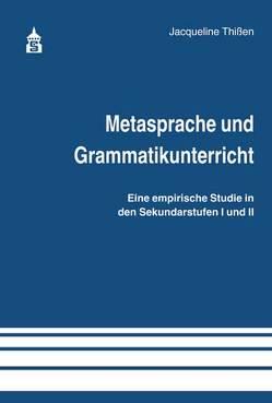 Metasprache und Grammatikunterricht von Thißen,  Jacqueline