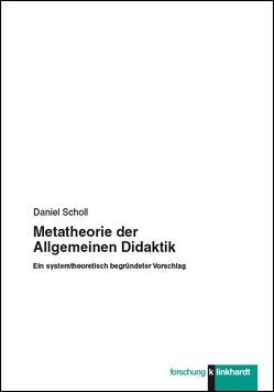 Metatheorie der Allgemeinen Didaktik von Scholl,  Daniel