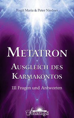 METATRON – Ausgleich des Karmakontos von Niedner,  Birgit Maria, Niedner,  Peter
