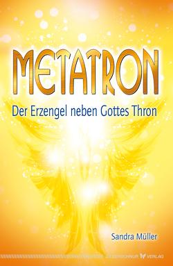 Metatron – Der Erzengel neben Gottes Thron von Müller,  Sandra