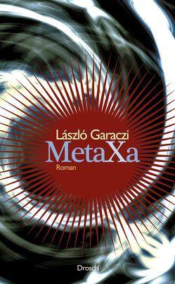 Metaxa von Buda,  György, Garaczi,  László