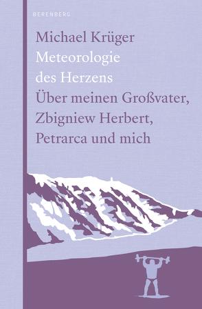 Meteorologie des Herzens von Bormuth,  Matthias, Krüger,  Michael