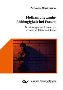 Methamphetamin-Abhängigkeit bei Frauen von Hermes,  Petra Anna Maria