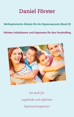 Methaphorische Skripte für die Hypnosepraxis (Band II) von Förster,  Daniel