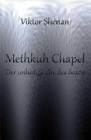 Methkuh Chapel – Der unheilige Ort des Bösen von Shenan,  Viktor