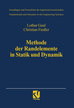 Methode der Randelemente in Statik und Dynamik von Fiedler,  Christian, Gaul,  Lothar