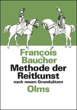 Methode der Reitkunst nach neuen Grundsätzen von Baucher,  François