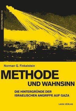 Methode und Wahnsinn von Finkelstein,  Norman G., Hackmann-Mahajan,  Maren