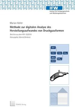 Methode zur digitalen Analyse des Herstellungsaufwandes von Druckgussformen von Denkena,  Berend, Köller,  Marian