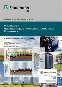 Methode zur Ermittlung von Umweltprofilen fluktuierender Stromerzeugung. von Baumann,  Michael, Leistner,  Philip, Mehra,  Schew-Ram, Sedlbauer,  Klaus