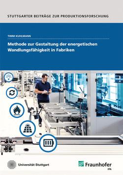 Methode zur Gestaltung der energetischen Wandlungsfähigkeit in Fabriken. von Kuhlmann,  Timm
