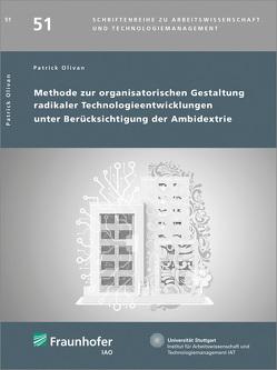 Methode zur organisatorischen Gestaltung radikaler Technologieentwicklungen unter Berücksichtigung der Ambidextrie. von Olivan,  Patrick
