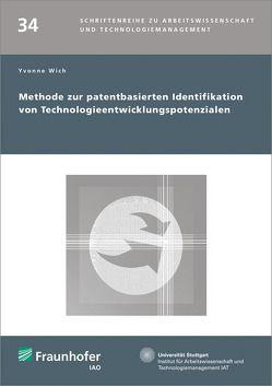 Methode zur patentbasierten Identifikation von Technologieentwicklungspotenzialen. von Wich,  Yvonne