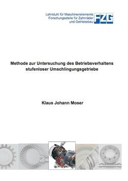 Methode zur Untersuchung des Betriebsverhaltens stufenloser Umschlingungsgetriebe von Moser,  Klaus Johann