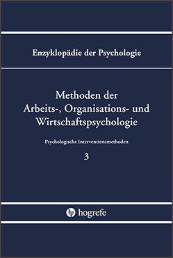 Methoden der Arbeits-, Organisations- und Wirtschaftspsychologie (B/III/3) von Greif,  Siegfried, Hamborg,  Kai-Christoph