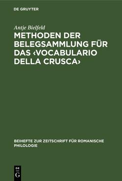Methoden der Belegsammlung für das ‹Vocabulario della Crusca› von Bielfeld,  Antje