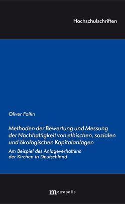 Methoden der Bewertung und Messung der Nachhaltigkeit von ethischen, sozialen und ökologischen Kapitalanlagen von Foltin,  Oliver