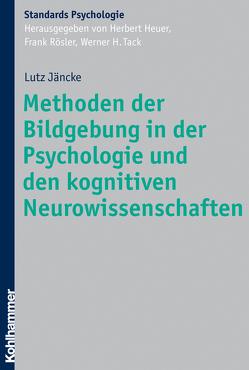Methoden der Bildgebung in der Psychologie und den kognitiven Neurowissenschaften von Heuer,  Herbert, Jäncke,  Lutz, Roesler,  Frank, Tack,  Werner H.