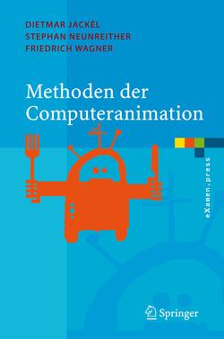 Methoden der Computeranimation von Jackel,  Dietmar, Neunreither,  Stephan, Wagner,  Friedrich