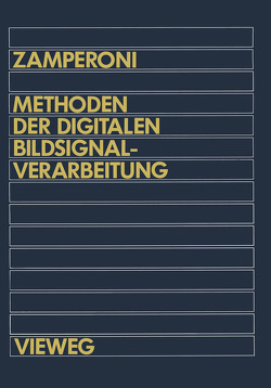 Methoden der digitalen Bildsignalverarbeitung von Zamperoni,  Piero