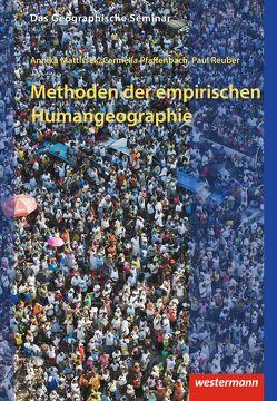 Das Geographische Seminar / Methoden der empirischen Humangeographie von Mattissek,  Annika, Pfaffenbach,  Carmella, Reuber,  Paul