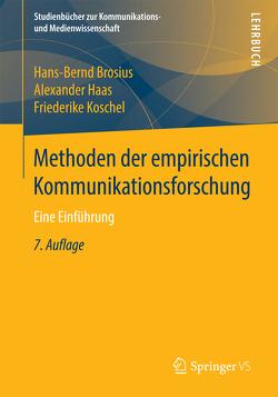 Methoden der empirischen Kommunikationsforschung von Brosius,  Hans-Bernd, Haas,  Alexander, Koschel,  Friederike