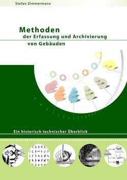 Methoden der Erfassung und Archivierung von Gebäuden von Zimmermann,  Stefan