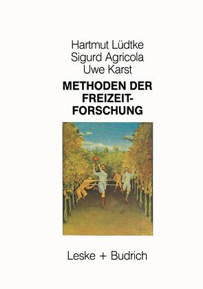 Methoden der Freizeitforschung von Agricola,  Sigurd, Karst,  Uwe, Lüdtke,  Hartmut