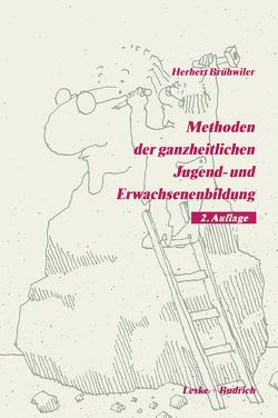 Methoden der ganzheitlichen Jugend- und Erwachsenenbildung von Brühwiler,  Herbert
