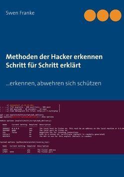 Methoden der Hacker erkennen. Schritt für Schritt erklärt von Franke,  Swen