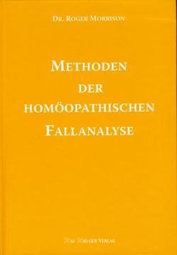 Methoden der homöopathischen Fallanalyse von Kröger,  Kai, Morrison,  Roger
