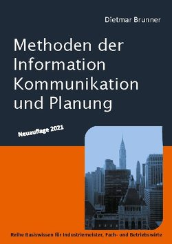 Methoden der Information, Kommunikation und Planung von Brunner,  Dietmar