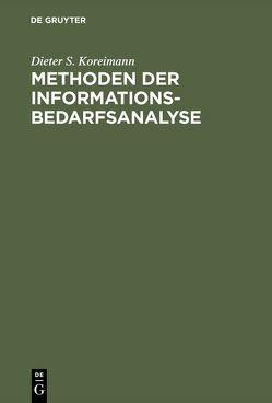 Methoden der Informationsbedarfsanalyse von Koreimann,  Dieter S.
